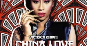 Victoria Kimani – China Love ft Rock City [AuDio]