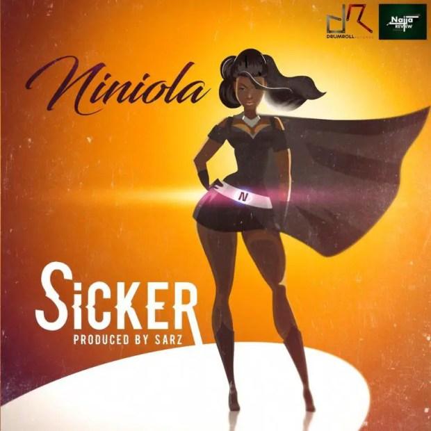 Niniola – Sicker [AuDio]