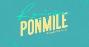 Reminisce – Ponmile (Aramide Remix) [AuDio + ViDeo]