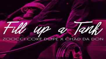Zoocci Coke Dope & Chad Da Don Fill Up A Tank Artwork