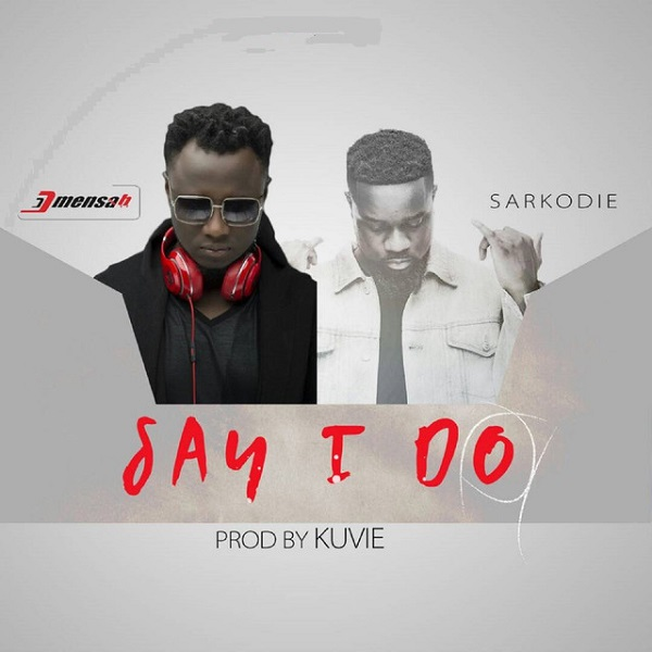 Download DJ Mensah Say I Do mp3