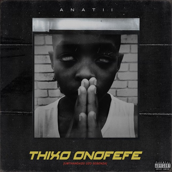 Download Music Mp3 Anatii Thixo Onofefe