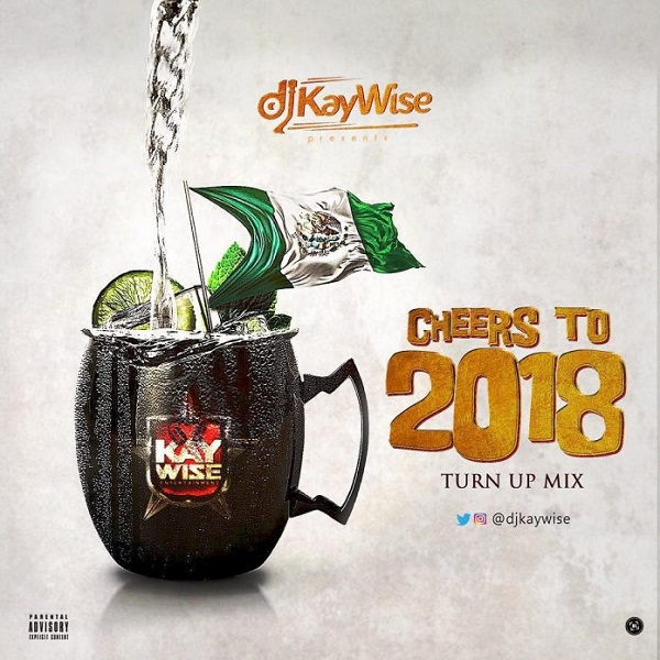 DJ Kaywise Cheers To 2018 Artwork