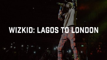 Wizkid From Lagos to London Documentary Video