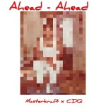 Masterkraft x CDQ – Ahead Ahead