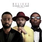 Ric Hassani – Believe (Extended Remix) ft. Falz & Olamide
