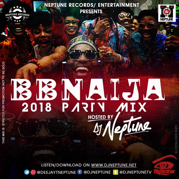 DJ Neptune – BBNaija 2018 Party Mix