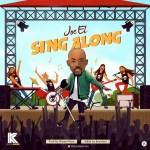 [MUSIC] Joe EL – Sing Along