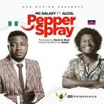 DOWNLOAD MP3:MC Galaxy – Pepper Spray ft. Alcol