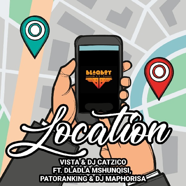 DOWNLOAD MP3:Vista & DJ Catzico – Location ft. Patoranking, DJ Maphorisa & Dladla Mshunqisi
