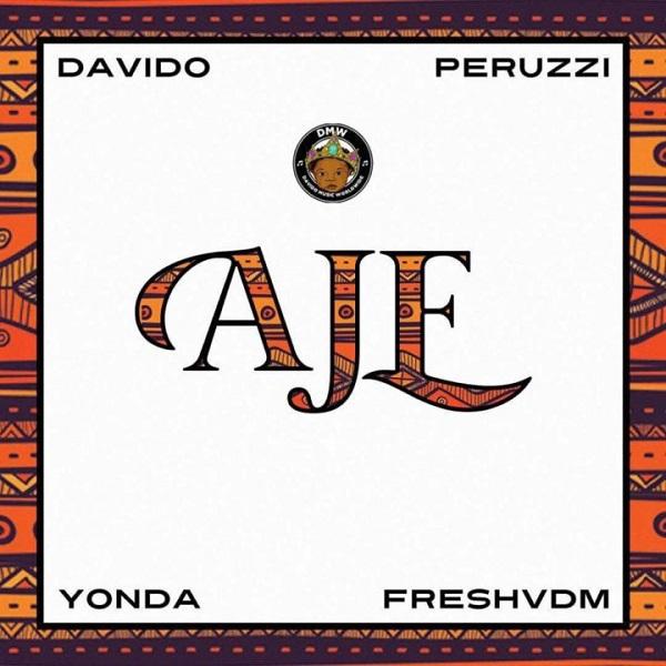 DMW – Aje ft. Davido, Peruzzi, Yonda & Fresh