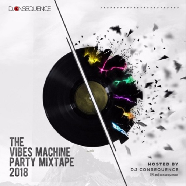 DJ Consequence The Vibes Machine Party Mixtape 2018 Artwork