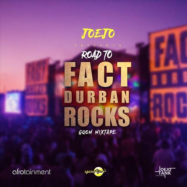 DJ Joejo Road To Fact Durban Rocks (Gqom Mixtape) Artwork