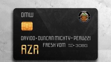 DMW ft. Davido, Duncan Mighty, Peruzzi AZA Artwork