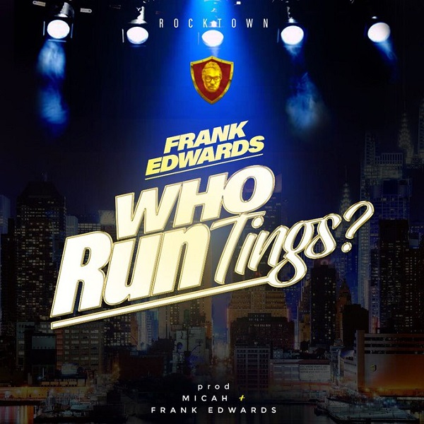 Frank Edwards Who Run Tings Artwork