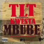 DOWNLOAD MP3: TLT – MBUBE FT. KWESTA