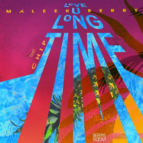 Image result for Maleek Berry ft Chip – Love U Long Time