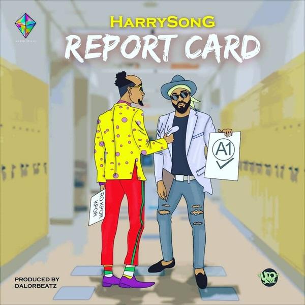 MUSIC: Harrysong – Report Card