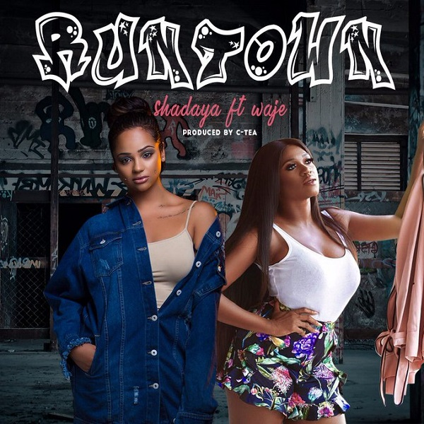 "Shadaya – ""Runtown"" ft. Waje"