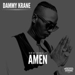[MUSIC] DAMMY KRANE – AMEN (PROD. DICEY)