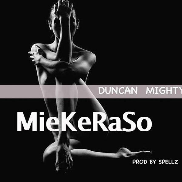 """Duncan Mighty – """"Miekeraso"""""""