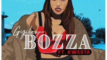 Download mp3 Gigi Lamayne ft Kwesta Bozza mp3 download