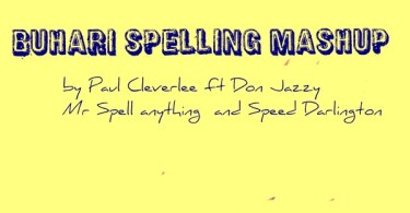 Download mp3 Paul Cleverlee Mr Spell Don Jazzy Speed Darlington Buhari Spelling mp3 download