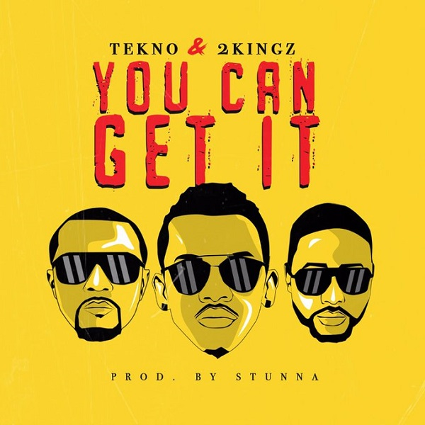 MUSIC:Tekno ft 2Kingz – You Can Get It