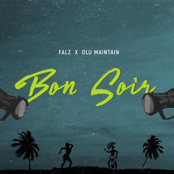 "Falz – ""Bon Soir"" ft. Olu Maintain"
