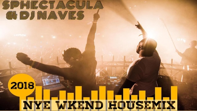 "SPHEctacula & DJ Naves – ""2018 Nye Wkend House Mix"""