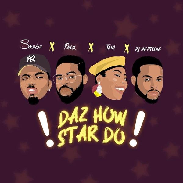 Skiibii – Daz How Star Do Ft. Falz, Teni, DJ Neptune