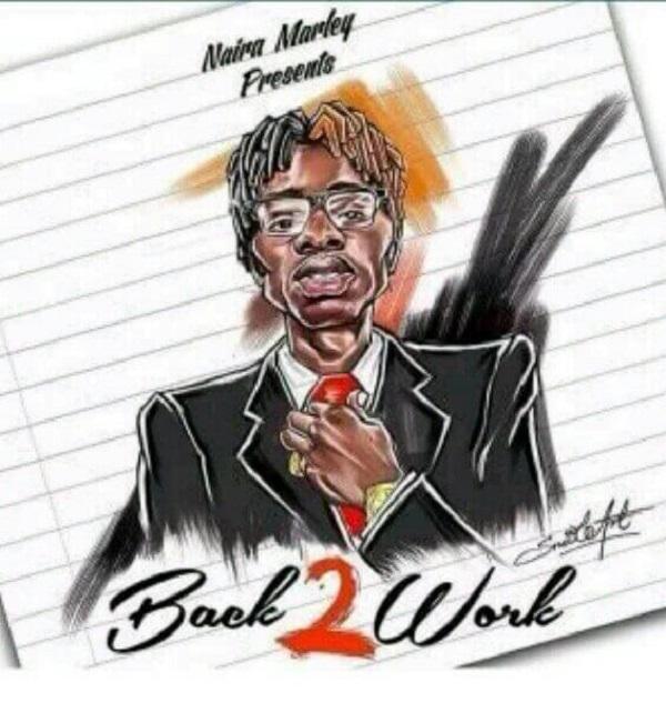 Naira Marley Back 2 Work