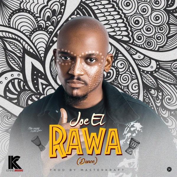 Music: Joe El – Rawa (Dance)