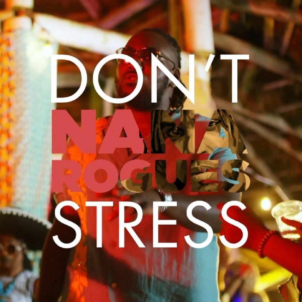Nana Rogues Don't Stress Video