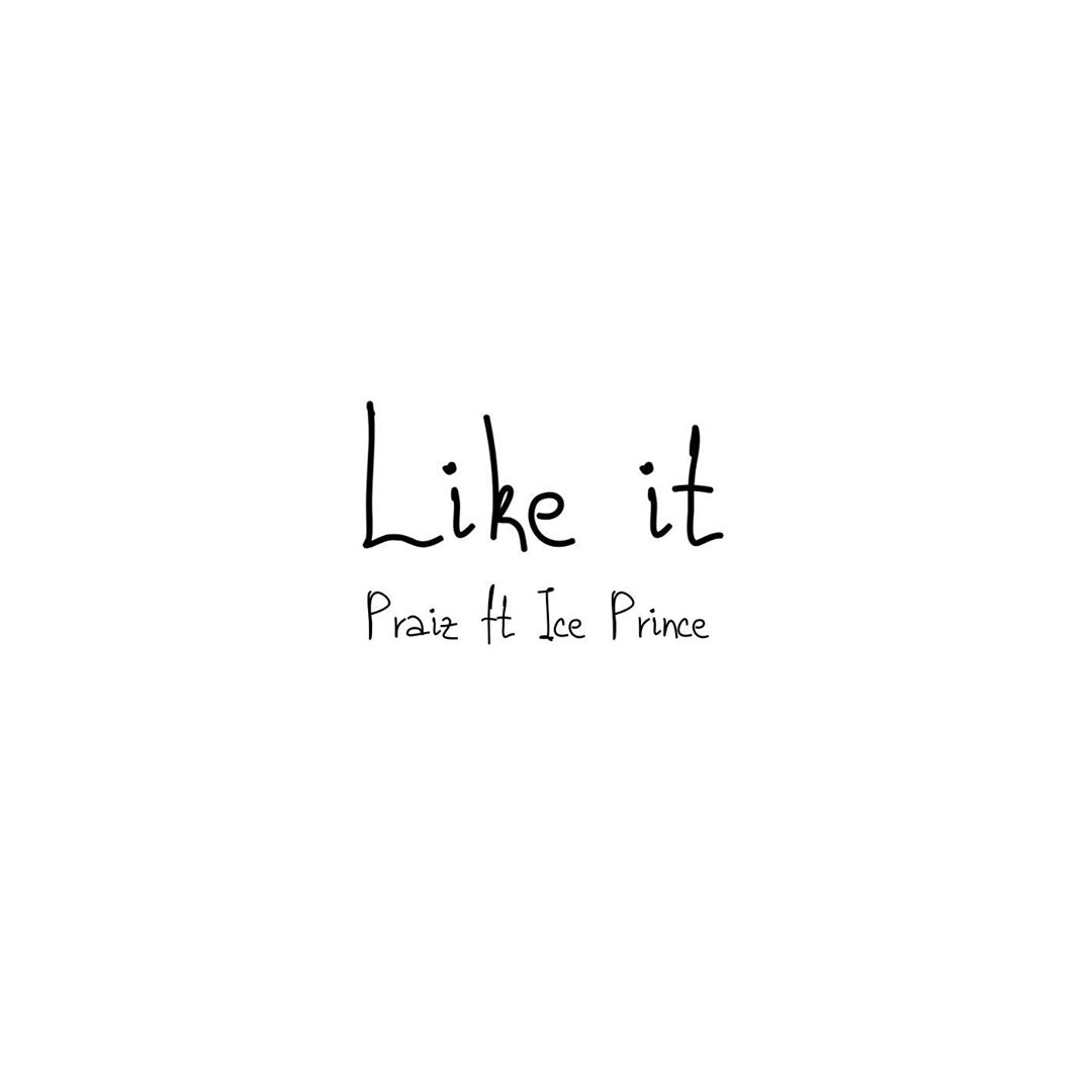 Praiz Like It