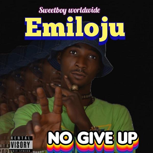 Emiloju No Give Up
