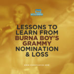 'Lessons To Learn From Burna Boy's Grammy Nomination & Loss' – An Open Letter To Wizkid & Co..
