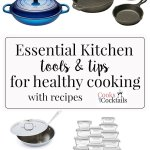 4 Essential Kitchen Tools & Tips for Healthy Cooking (with Recipes)