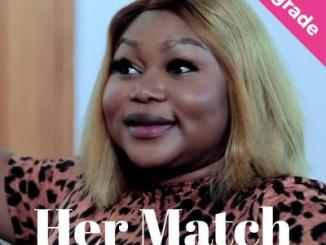 Her Match Nollywood Movie