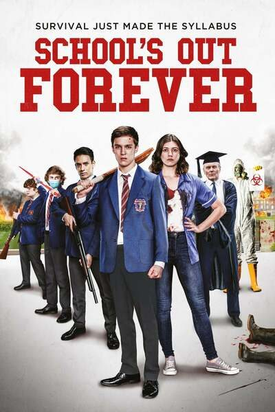 School's Out Forever Hollywood Movie