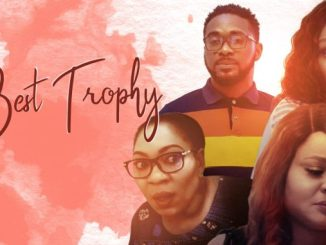 Best Trophy – Nollywood Movie