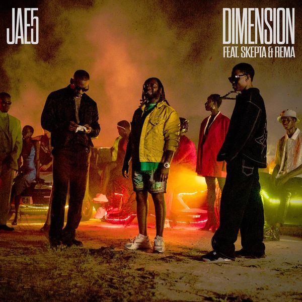 JAE5 ft Skepta & Rema – Dimension