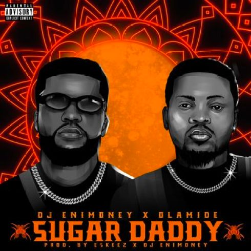 Olamide x DJ Enimoney – Sugar Daddy