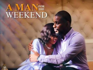 A Man For The Week End – Nollywood Movie
