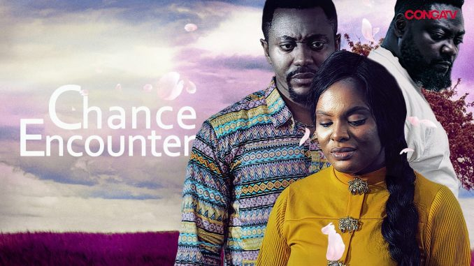 Chance Encounter – Nollywood Movie