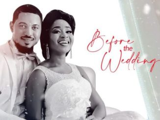 Before The Wedding – Nollywood Movie