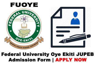 Federal University Oye Ekiti (FUOYE) JUPEB Admission Form for 2021/2022 Academic Session | APPLY NOW