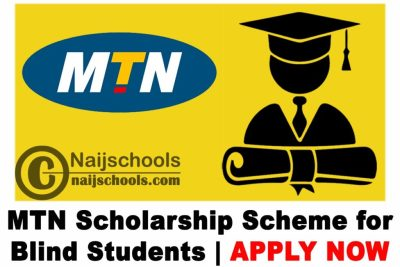 MTN Scholarship Scheme for Blind Nigerian-Based Tertiary Institution Students 2021 | APPLY NOW
