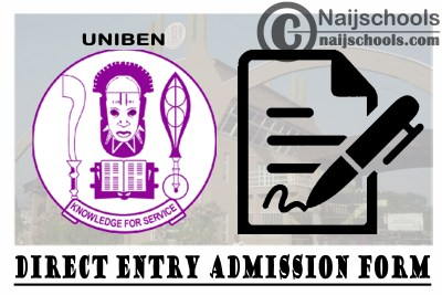 University of Benin (UNIBEN) Direct Entry Admission Screening Form for 2021/2022 Academic Session | APPLY NOW