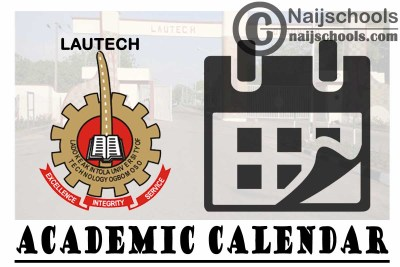 Ladoke Akintola University of Technology (LAUTECH) Amended Academic Calendar for 2020/2021 Academic Session   CHECK NOW